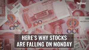 Why Stocks Are Falling on Monday [Video]