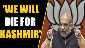 After Kashmir, Amit Shah sets eyes on PoK and Aksai Chin [Video]