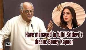 Have managed to fulfil Sridevi's dream: Boney Kapoor [Video]