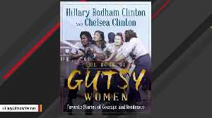 Hillary, Chelsea Clinton Tweet About Joint Project: 'The Book Of Gutsy Women' [Video]