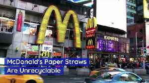 McDonald's Paper Straws Are Unrecyclable [Video]