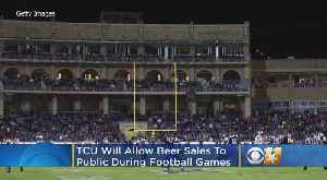 TCU To Allow Beer Sales To Public During Football Games, In-And-Out Policy Eliminated [Video]