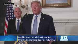Trump, Republican Party Sue Over California Presidential Tax Return Law [Video]