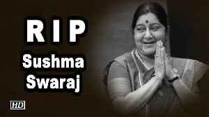 Sushma Swaraj passes away, leaders condole death [Video]