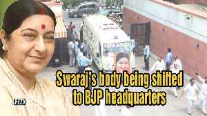 News video: Swaraj's body being shifted to BJP headquarters