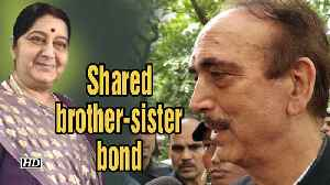 Sushma Swaraj's demise | Shared brother-sister relation: Ghulam Nabi Azad [Video]