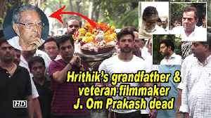 Hrithik's grandfather & veteran filmmaker J. Om Prakash dead [Video]