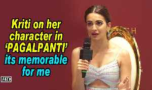 Kriti on her character in 'PAGALPANTI'- its memorable for me [Video]
