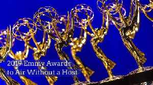 2019 Emmy Awards to Air Without a Host [Video]