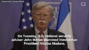 Bolton Wants Action Against Venezuela's Maduro [Video]
