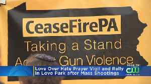 'Love Over Hate' Vigil, Rally Held In Love Park [Video]