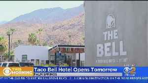 Taco Bell Hotel In Palm Springs Poised To Open [Video]