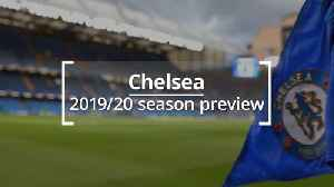Chelsea: 2019/20 season preview [Video]