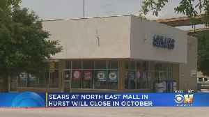 Sears At North East Mall In Hurst Is Closing [Video]
