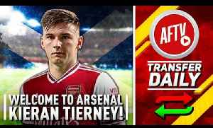 Welcome To Arsenal Kieran Tierney! | The Gunners Get Their Man [Video]