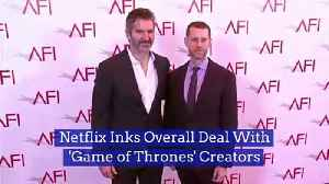 Netflix Inks Overall Deal With 'Game of Thrones' Creators [Video]