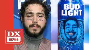 Post Malone's Face Is Now On Bud Light Beer Cans [Video]