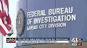 Two minors from KC area involved in FBI operation to catch sex traffickers, rescue victims [Video]
