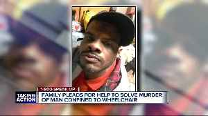 Family plead for help to solve murder of man confined to wheelchair. [Video]