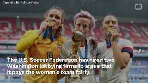 U.S. Soccer Hires Lobbyists To Argue That Women's Team Is Paid Fairly [Video]