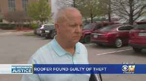 Jury Finds Roofer Investigated By The Ones For Justice Guilty Of Theft [Video]