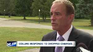Collins responds to dropped charges [Video]