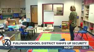 Pullman school district prepares to ramp up security [Video]