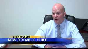 New Oroville police chief focuses on department staffing levels after Camp Fire [Video]