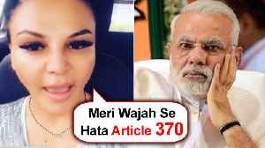 Rakhi Sawant's MUST Watch Video On Article 370 | Narendra Modi | Jammu And Kashmir [Video]