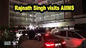 News video: Jaitley in AIIMS ICU; Rajnath Singh visit hospital