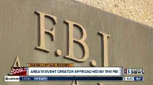 Area 51 event creator approached by the FBI [Video]