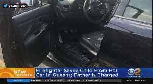 Firefighter Saves Child From Hot Car [Video]