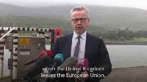 Michael Gove makes Brexit visit to the Irish border