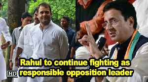 Rahul to continue fighting as responsible opposition leader [Video]