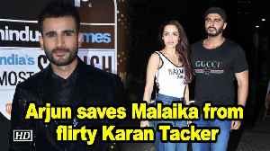 Arjun saves Malaika from flirty Karan Tacker [Video]