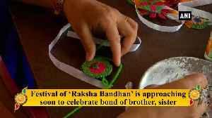 Raksha Bandhan Women make 'rakhis' for jawans, PM Modi in Dehradun [Video]