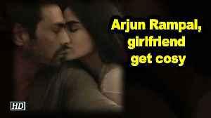 Arjun Rampal, girlfriend get cosy in latest photograph [Video]