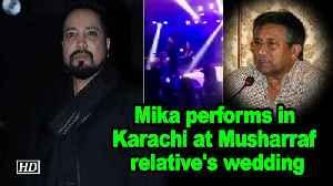 Mika performs in Karachi at Musharraf relative's wedding [Video]