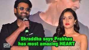 Shraddha REVEALS Prabhas has most amazing HEART [Video]