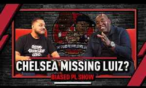 Aubameyang Sharp As Ever & Are Chelsea Missing David Luiz? | The Biased Premier League Show [Video]