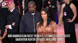 Kim Kardashian West reveals 'ultimate fashionista' daughter North chooses her own looks [Video]