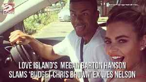 Megan Barton Hanson slams Wes Nelson [Video]
