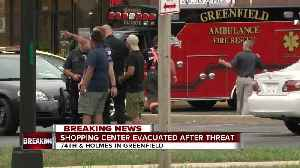 Greenfield shopping center evacuated after threat [Video]