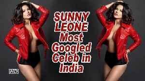 News video: Sunny Leone - Most Googled Celeb in India, surpasses SRK, Salman