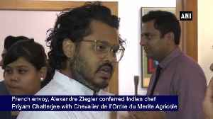 French envoy confers Indian chef with Chevalier de I'Ordre [Video]