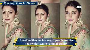 Anushka Sharma calls for stricter laws against animal cruelty [Video]