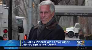 2 Guards Placed On Leave After Jeffrey Epstein's Death [Video]