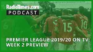 Premier League 2019/20 on TV: Week 2 preview [Video]