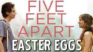 Five Feet Apart - The Hidden Meaning Behind Every Easter Egg [Video]