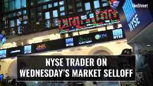 NYSE Trader Matt Cheslock on Wednesday's Selloff [Video]